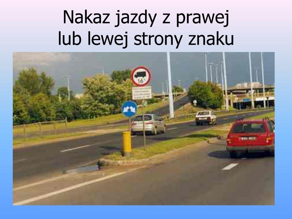 Nakaz jazdy z prawej lub lewej strony znaku