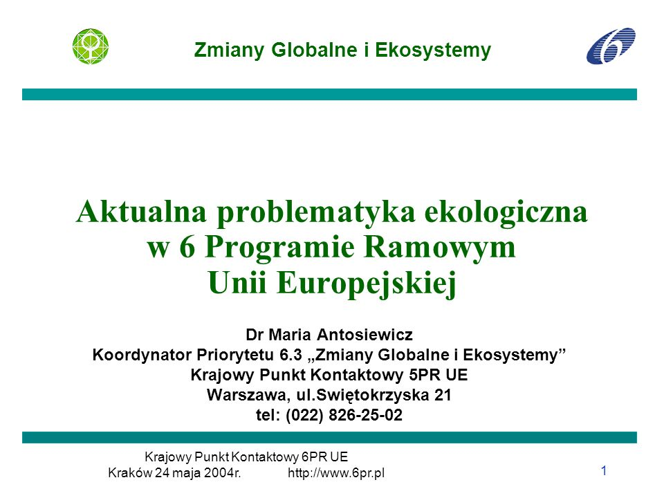 Dr Maria Antosiewicz; Krajowy Punkt Kontaktowy 6PR UE http://www.6pr.pl 12/ PRIORYTETY UE W BADANIACH NAD ŚRODOWISKIEM l Water Framework Directive (1992r) l CEL: u zakwalifikowanie basenów rzecznych jako jednostek podstawowych dla zarządzania zasobami wodnymi u integracja kontroli jakości wód powierzchniowych, głębinowych oraz sposobu korzystania z zasobów wodnych u 5 EFEKT: skoordynowane planowanie korzystania z wody, klasyfikacji rodzajów wód (działalność grupy z krajów UE i ekspertów z Komisji - przyg.