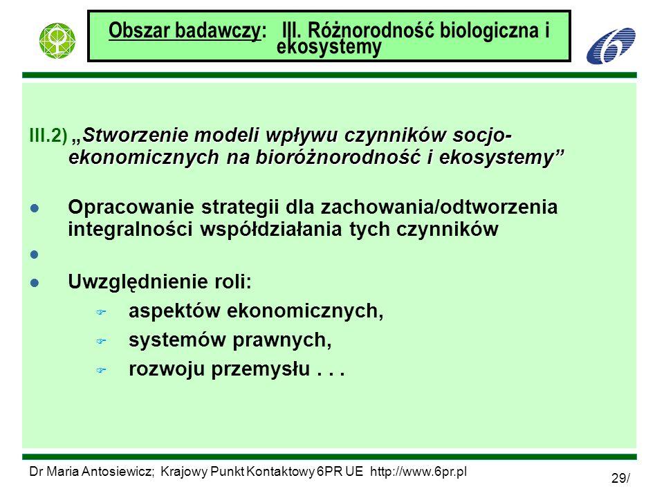 Dr Maria Antosiewicz; Krajowy Punkt Kontaktowy 6PR UE http://www.6pr.pl 29/ Obszar badawczy: III. Różnorodność biologiczna i ekosystemy Stworzenie mod
