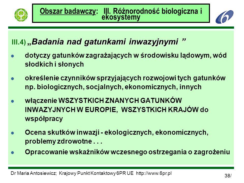 Dr Maria Antosiewicz; Krajowy Punkt Kontaktowy 6PR UE http://www.6pr.pl 38/ Obszar badawczy: III. Różnorodność biologiczna i ekosystemy Badania nad ga