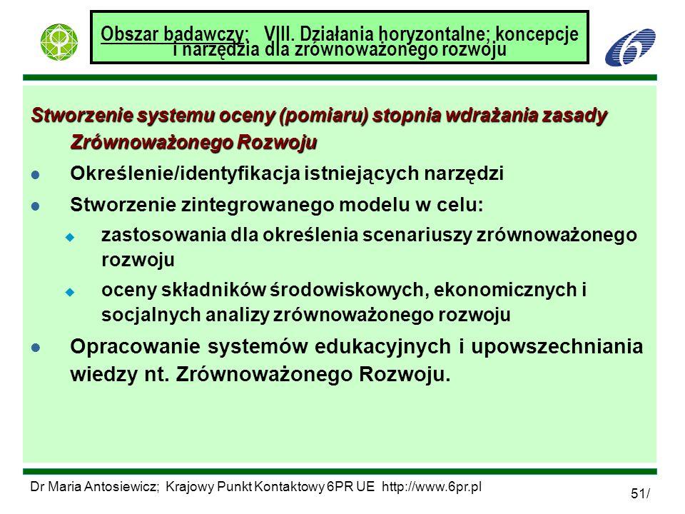 Dr Maria Antosiewicz; Krajowy Punkt Kontaktowy 6PR UE http://www.6pr.pl 51/ Obszar badawczy: VIII. Działania horyzontalne; koncepcje i narzędzia dla z