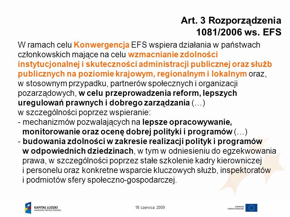 18 czerwca 2009 Cele Priorytetu V Dobre rządzenie Obszary priorytetowe z punktu widzenia wzmacniania potencjału administracyjnego, zwłaszcza w kontekście procesu lizbońskiego: I.