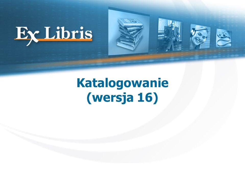 Katalogowanie (wersja 16) 12 Import tablic W momencie łączenia się z wybraną bazą, system sprawdza, czy klient katalogowania korzysta z najnowszej wersji tablic katalogowania i szablonów wydruku.