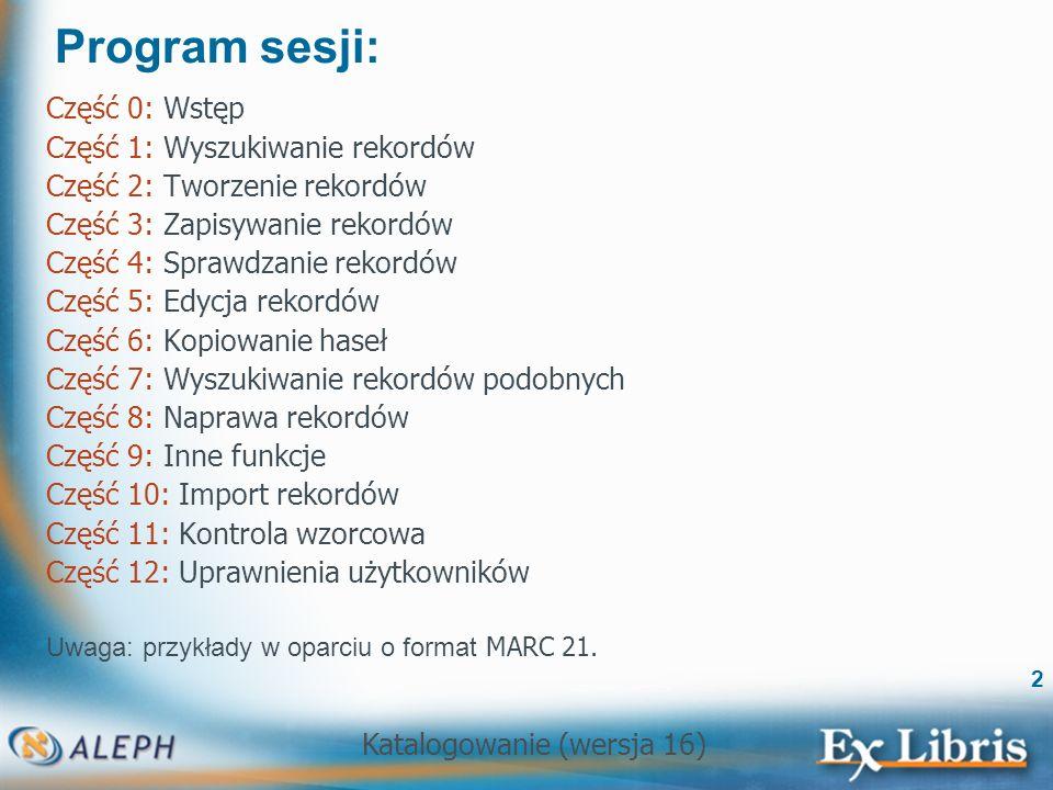 Katalogowanie (wersja 16) 93 Programy fix uruchamiane ręcznie Program fix można uruchomić ręcznie przed wysłaniem rekordu na serwer, wybierając opcję Menu/Edycja/Napraw rekord i odpowiedni program.