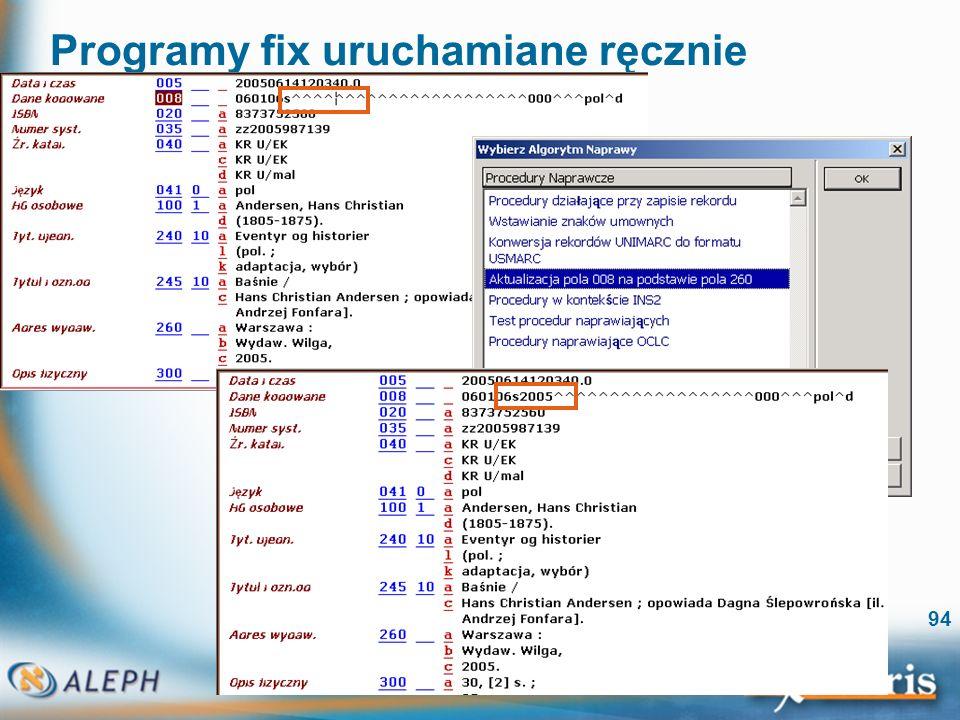 Katalogowanie (wersja 16) 94 Programy fix uruchamiane ręcznie