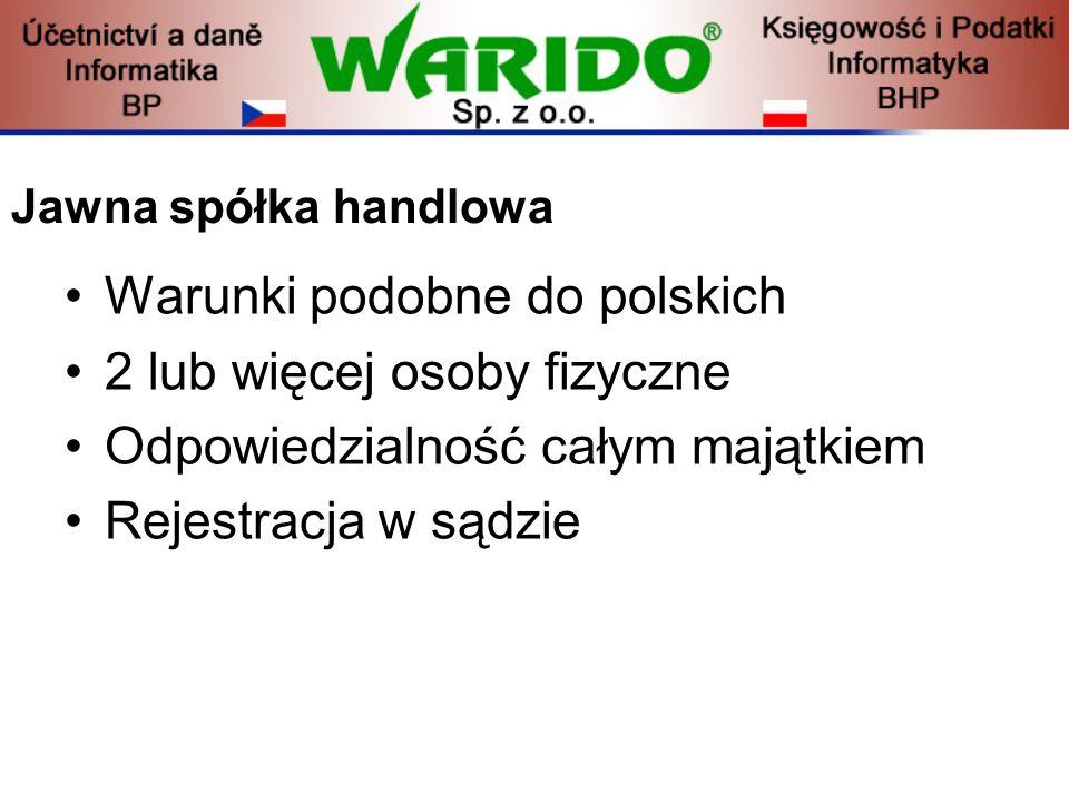 Jawna spółka handlowa Warunki podobne do polskich 2 lub więcej osoby fizyczne Odpowiedzialność całym majątkiem Rejestracja w sądzie