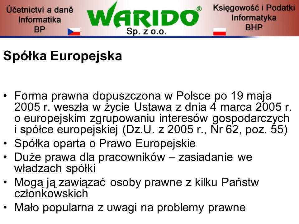 Spółka Europejska Forma prawna dopuszczona w Polsce po 19 maja 2005 r. weszła w życie Ustawa z dnia 4 marca 2005 r. o europejskim zgrupowaniu interesó