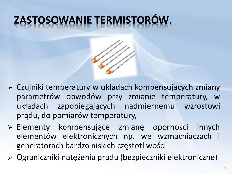 Czujniki temperatury w układach kompensujących zmiany parametrów obwodów przy zmianie temperatury, w układach zapobiegających nadmiernemu wzrostowi pr
