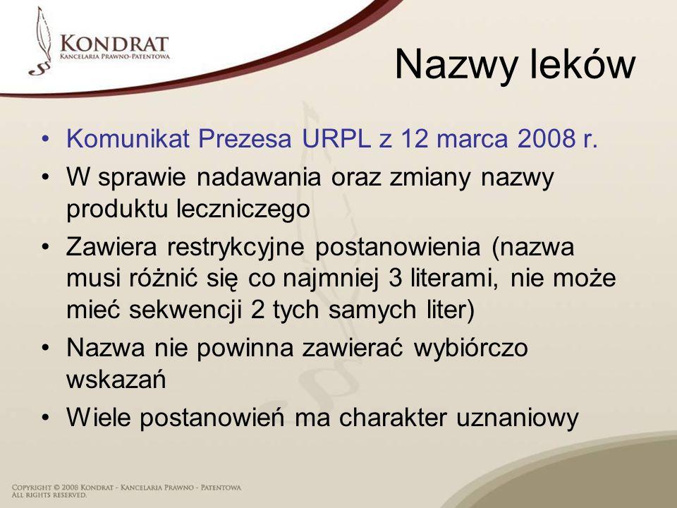 Nazwy leków Komunikat Prezesa URPL z 12 marca 2008 r. W sprawie nadawania oraz zmiany nazwy produktu leczniczego Zawiera restrykcyjne postanowienia (n