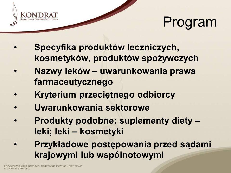 Program Specyfika produktów leczniczych, kosmetyków, produktów spożywczych Nazwy leków – uwarunkowania prawa farmaceutycznego Kryterium przeciętnego o