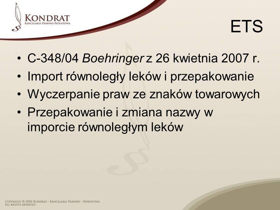 ETS C-348/04 Boehringer z 26 kwietnia 2007 r. Import równoległy leków i przepakowanie Wyczerpanie praw ze znaków towarowych Przepakowanie i zmiana naz