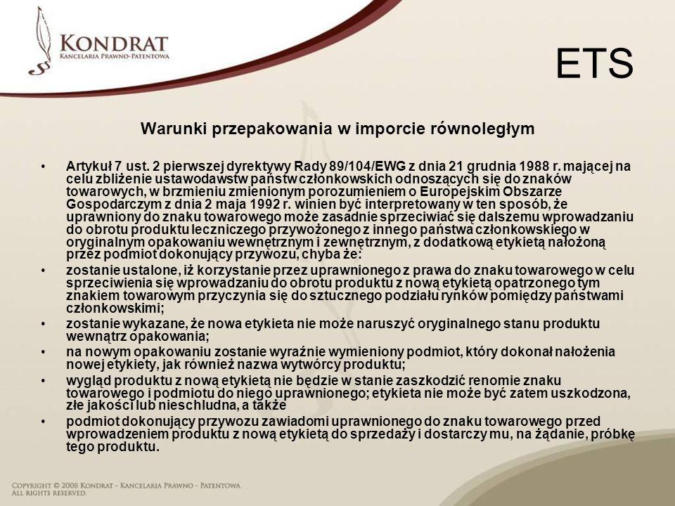 ETS Warunki przepakowania w imporcie równoległym Artykuł 7 ust. 2 pierwszej dyrektywy Rady 89/104/EWG z dnia 21 grudnia 1988 r. mającej na celu zbliże