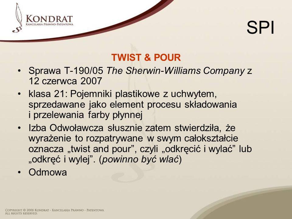 SPI TWIST & POUR Sprawa T 190/05 The Sherwin Williams Company z 12 czerwca 2007 klasa 21: Pojemniki plastikowe z uchwytem, sprzedawane jako element pr