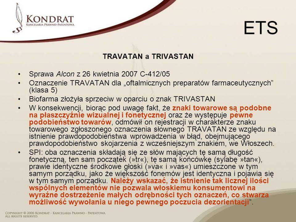 ETS TRAVATAN a TRIVASTAN Sprawa Alcon z 26 kwietnia 2007 C 412/05 Oznaczenie TRAVATAN dla oftalmicznych preparatów farmaceutycznych (klasa 5) Biofarma