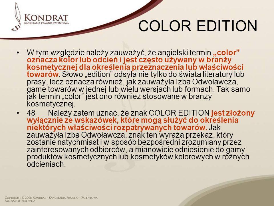 COLOR EDITION W tym względzie należy zauważyć, że angielski termin color oznacza kolor lub odcień i jest często używany w branży kosmetycznej dla okre