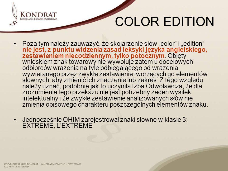 COLOR EDITION Poza tym należy zauważyć, że skojarzenie słów color i edition nie jest, z punktu widzenia zasad leksyki języka angielskiego, zestawienie