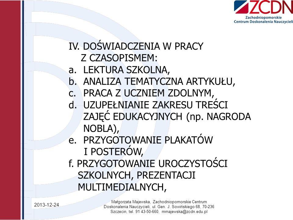 2013-12-24 Małgorzata Majewska, Zachodniopomorskie Centrum Doskonalenia Nauczycieli, ul. Gen. J. Sowińskiego 68, 70-236 Szczecin, tel. 91 43-50-660, m
