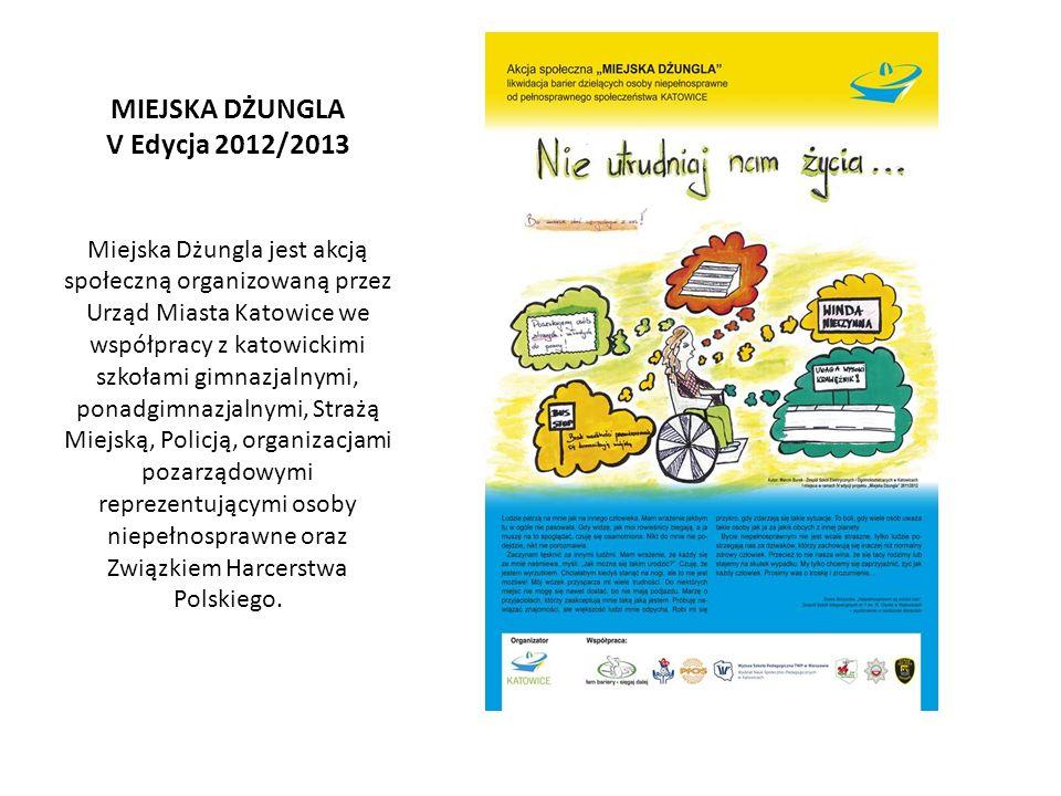 MIEJSKA DŻUNGLA V Edycja 2012/2013 Miejska Dżungla jest akcją społeczną organizowaną przez Urząd Miasta Katowice we współpracy z katowickimi szkołami