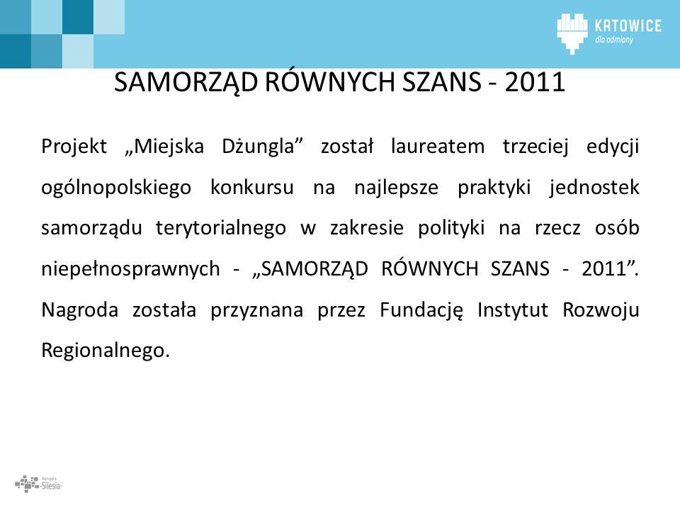 SAMORZĄD RÓWNYCH SZANS - 2011 Projekt Miejska Dżungla został laureatem trzeciej edycji ogólnopolskiego konkursu na najlepsze praktyki jednostek samorz