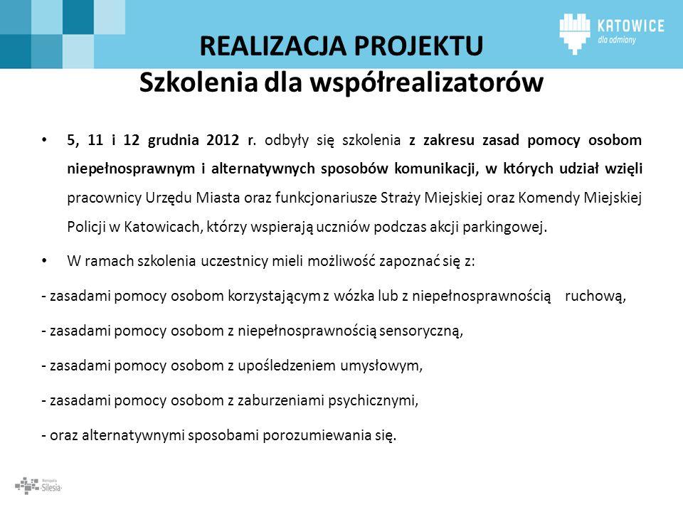 REALIZACJA PROJEKTU Szkolenia dla współrealizatorów 5, 11 i 12 grudnia 2012 r. odbyły się szkolenia z zakresu zasad pomocy osobom niepełnosprawnym i a