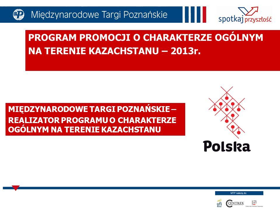 Doskonała znajomość polskiego rynku - rocznie organizujemy ponad 80 wydarzeń targowych dla różnorodnych branż, odwiedza nas pół miliona profesjonalistów rocznie z Polski i zagranicy Świetna znajomość rynku zagranicznego - organizujemy ekspozycje polskich liderów oraz instytucji m.in.