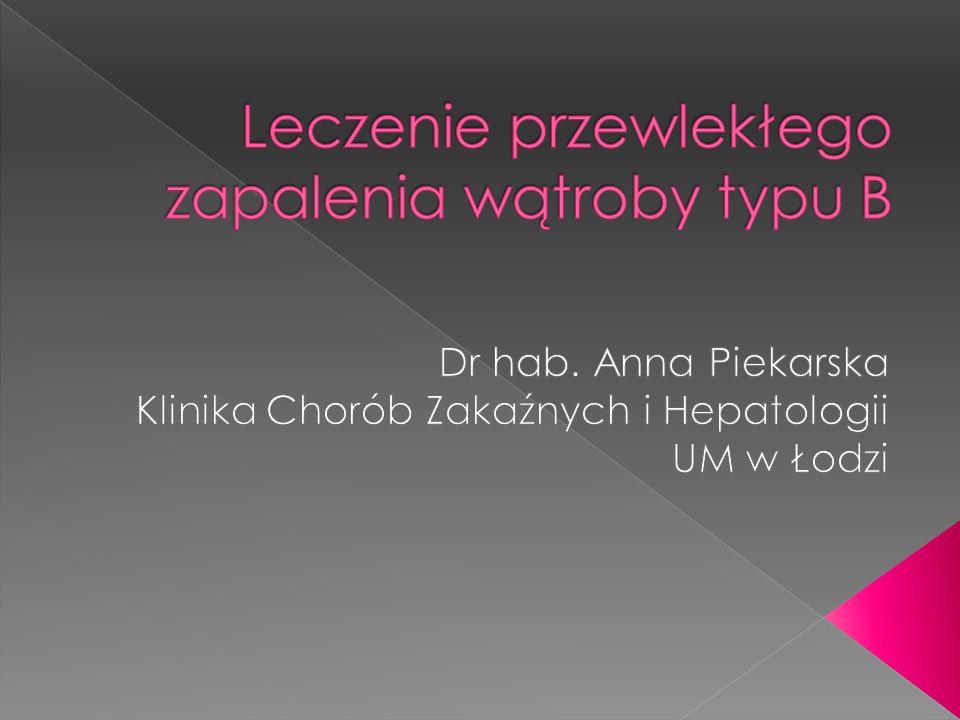 90% dorosłych chorych ulega samowyleczeniu 10%- PZW B (<2% w populacji polskiej ): Z tego u 30% marskość wątroby U 30% chorych z marskością wystąpi pierwotny rak watroby