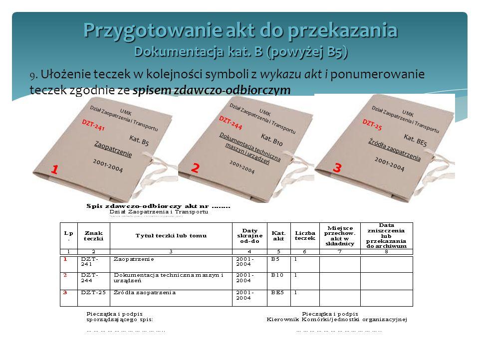 9. Ułożenie teczek w kolejności symboli z wykazu akt i ponumerowanie teczek zgodnie ze spisem zdawczo-odbiorczym Przygotowanie akt do przekazania Doku