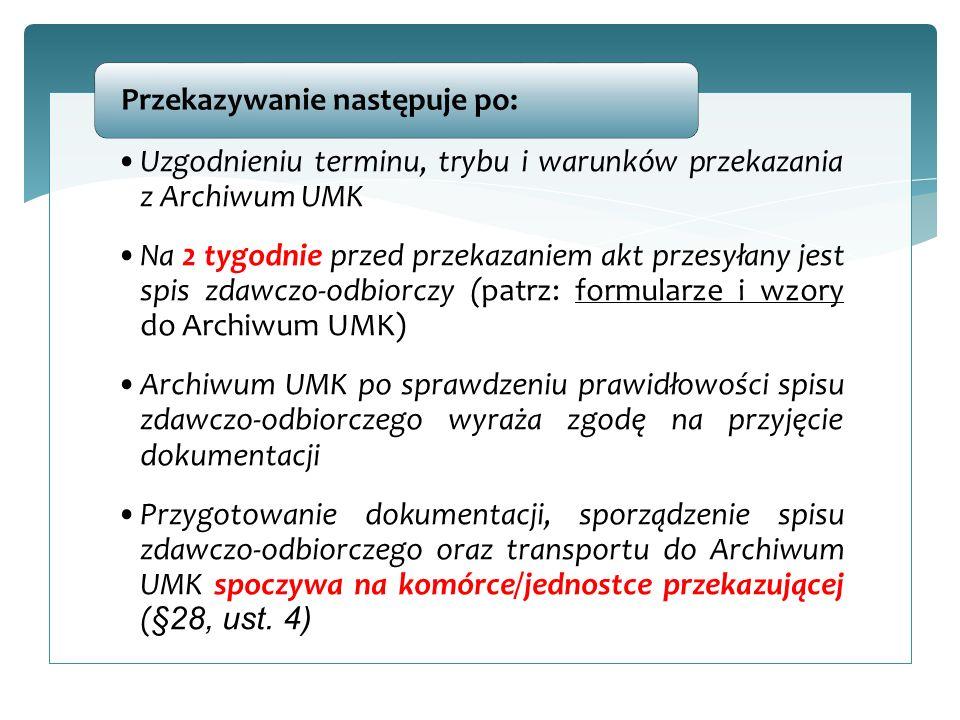 Uzgodnieniu terminu, trybu i warunków przekazania z Archiwum UMK Na 2 tygodnie przed przekazaniem akt przesyłany jest spis zdawczo-odbiorczy (patrz: f