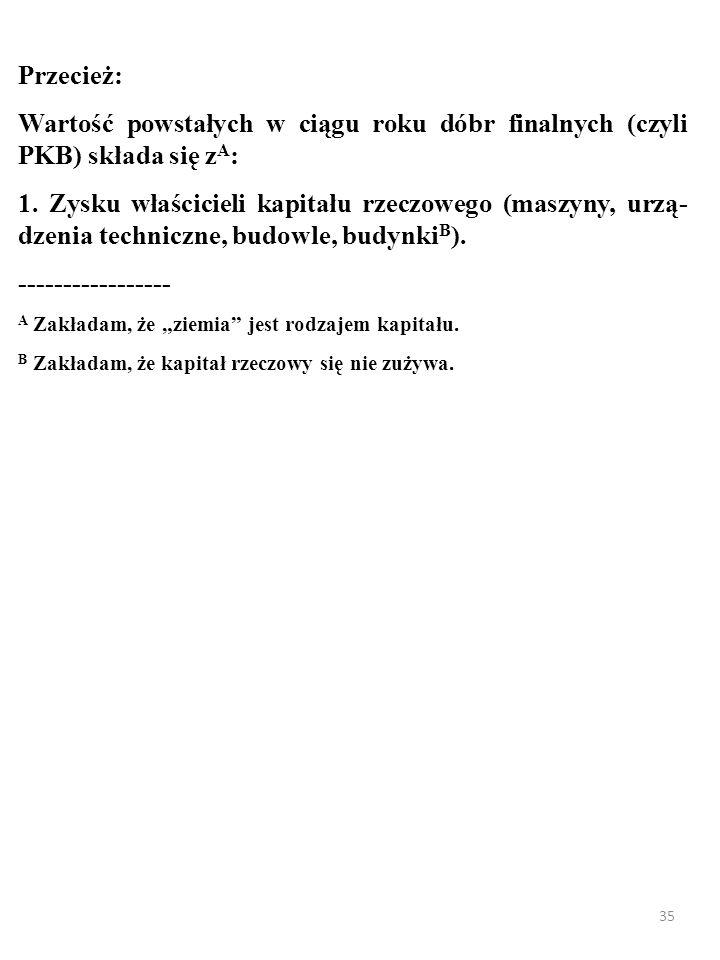34 A oto metoda DOCHODOWA (ang.income approach) po- miaru PKB.