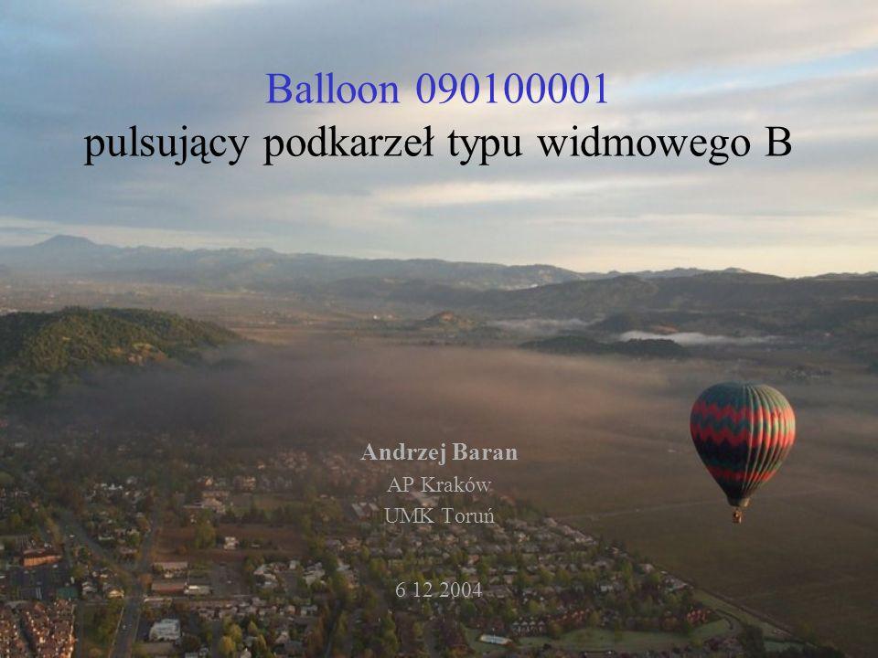 Balloon 090100001 pulsujący podkarzeł typu widmowego B Andrzej Baran AP Kraków UMK Toruń 6 12 2004