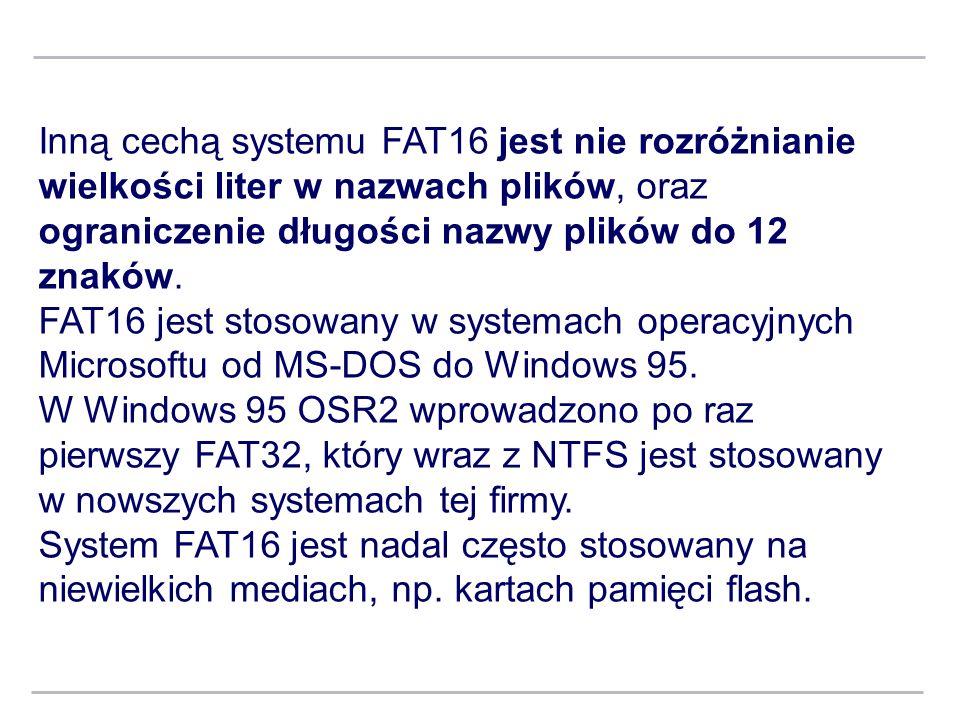 Inną cechą systemu FAT16 jest nie rozróżnianie wielkości liter w nazwach plików, oraz ograniczenie długości nazwy plików do 12 znaków. FAT16 jest stos