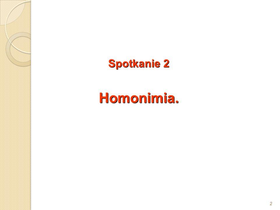 Spotkanie 2 Homonimia. 2