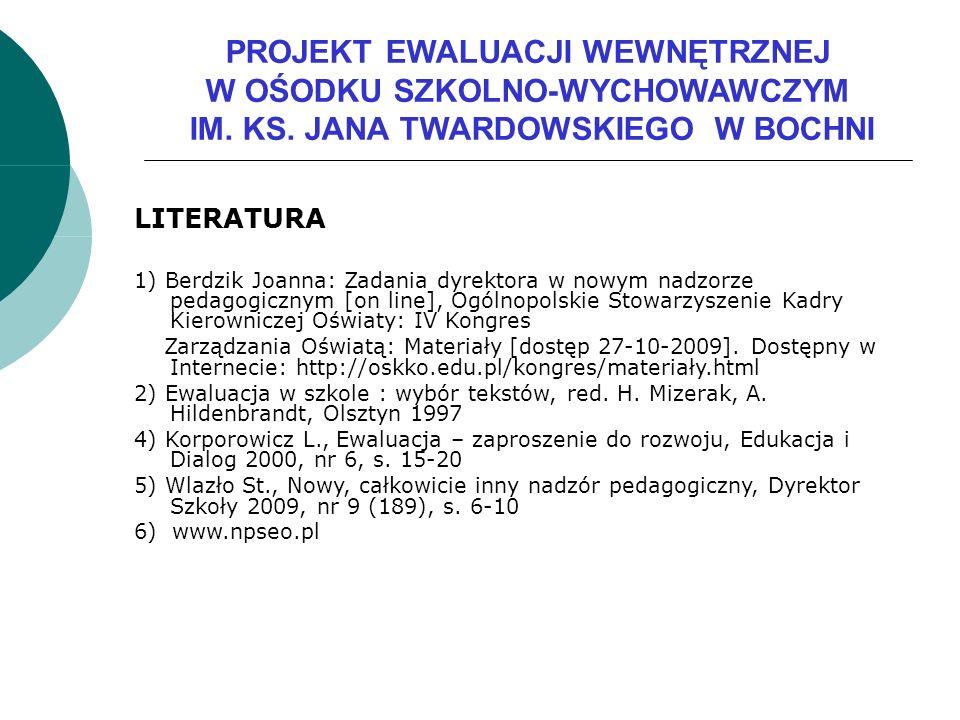 LITERATURA 1) Berdzik Joanna: Zadania dyrektora w nowym nadzorze pedagogicznym [on line], Ogólnopolskie Stowarzyszenie Kadry Kierowniczej Oświaty: IV