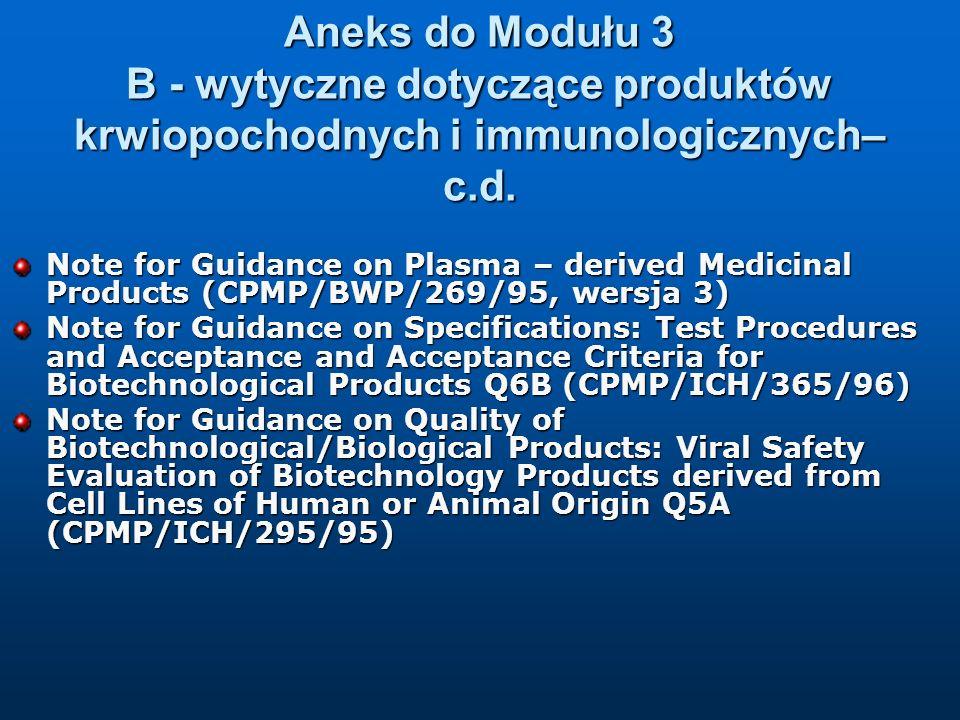 Aneks do Modułu 3 B - wytyczne dotyczące produktów krwiopochodnych i immunologicznych– c.d. Note for Guidance on Plasma – derived Medicinal Products (