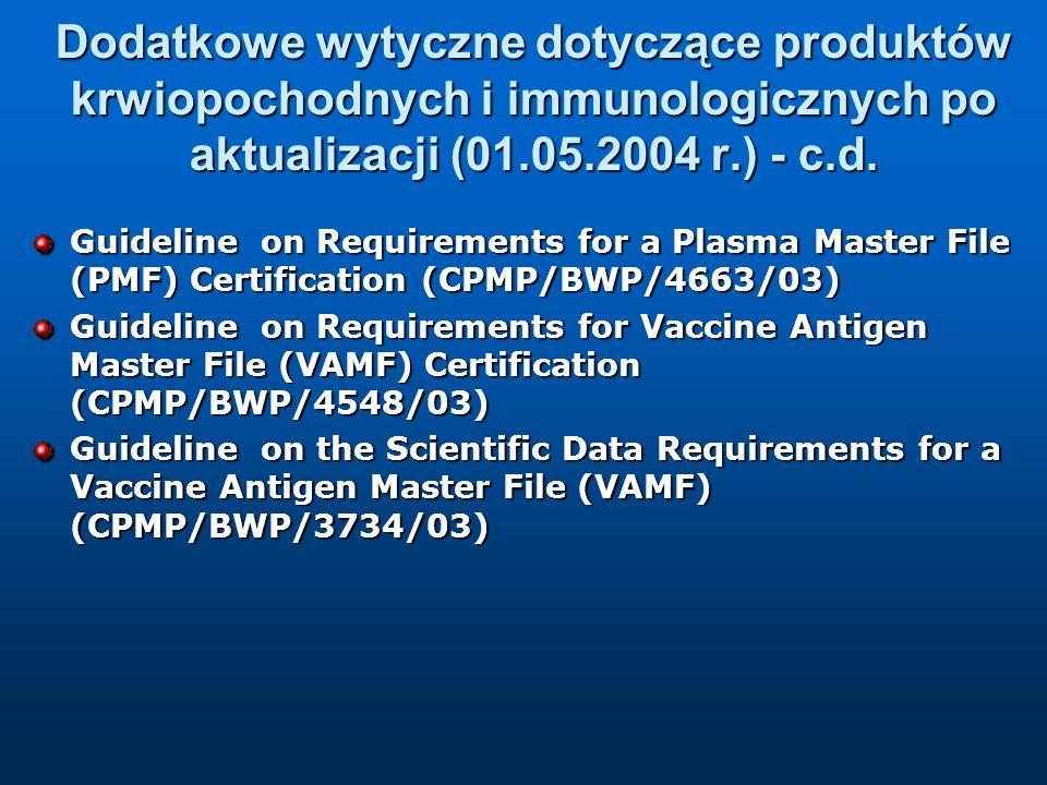 Dodatkowe wytyczne dotyczące produktów krwiopochodnych i immunologicznych po aktualizacji (01.05.2004 r.) - c.d. Guideline on Requirements for a Plasm