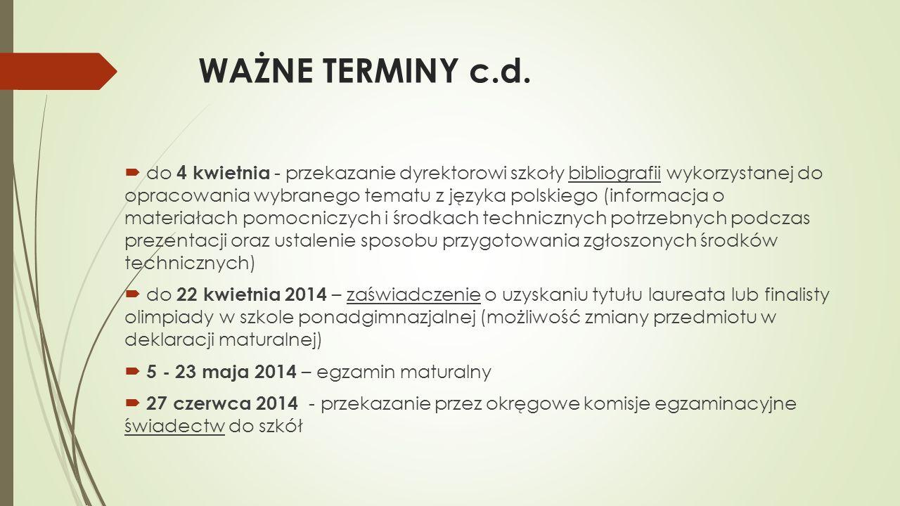 WAŻNE TERMINY c.d. do 4 kwietnia - przekazanie dyrektorowi szkoły bibliografii wykorzystanej do opracowania wybranego tematu z języka polskiego (infor