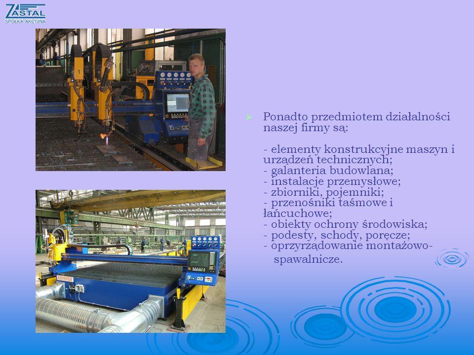 Ponadto przedmiotem działalności naszej firmy są: - elementy konstrukcyjne maszyn i urządzeń technicznych; - galanteria budowlana; - instalacje przemy