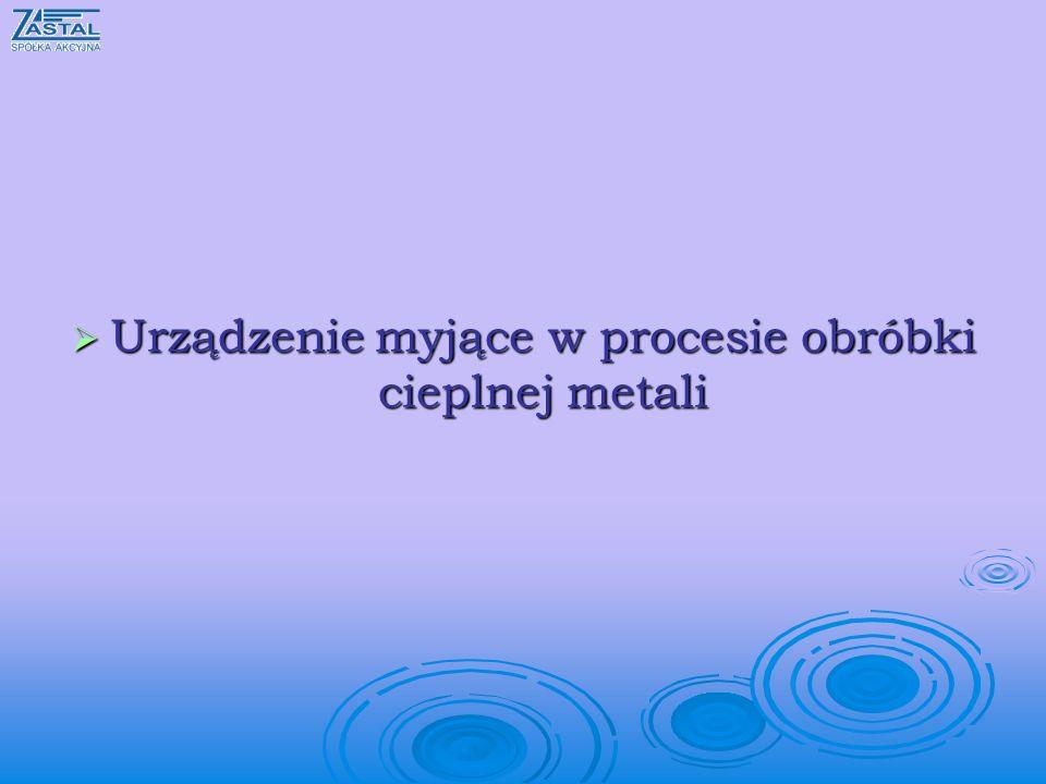 Urządzenie myjące w procesie obróbki cieplnej metali Urządzenie myjące w procesie obróbki cieplnej metali