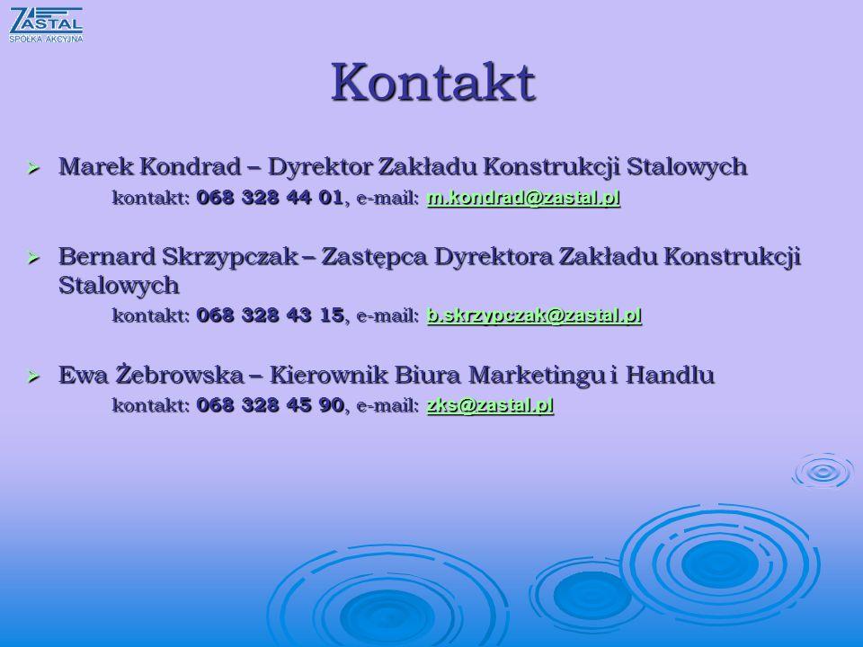 Marek Kondrad – Dyrektor Zakładu Konstrukcji Stalowych Marek Kondrad – Dyrektor Zakładu Konstrukcji Stalowych kontakt: 068 328 44 01, e-mail: m.kondra