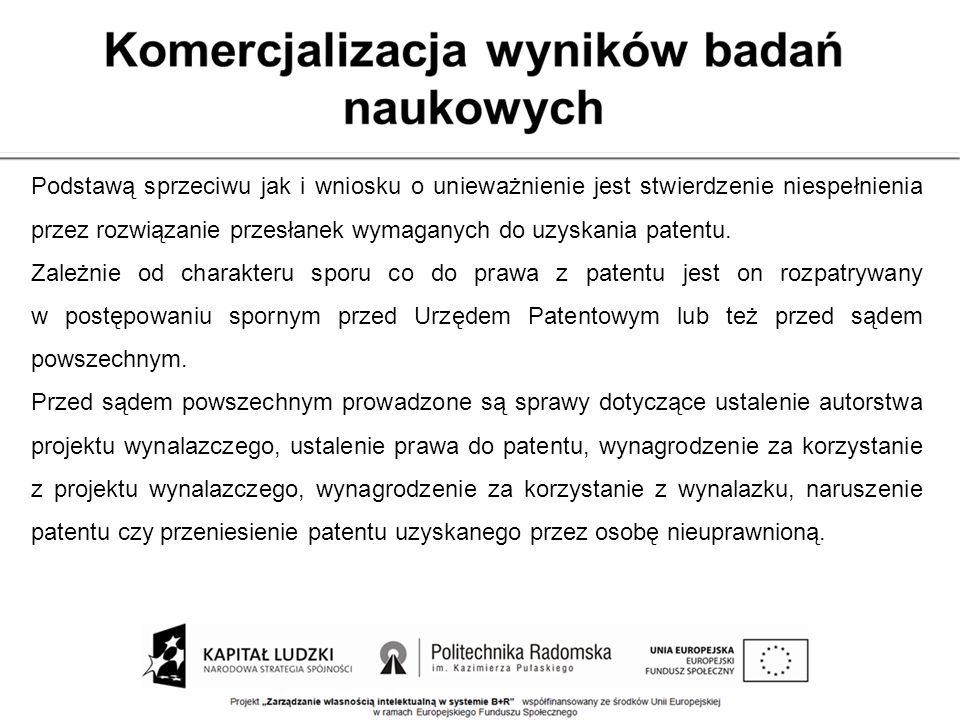 Podstawą sprzeciwu jak i wniosku o unieważnienie jest stwierdzenie niespełnienia przez rozwiązanie przesłanek wymaganych do uzyskania patentu. Zależni