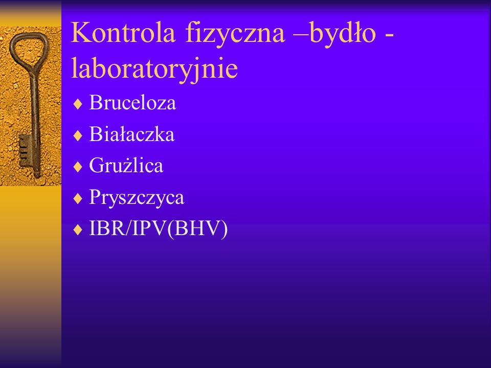 Kontrola fizyczna –bydło - laboratoryjnie Bruceloza Białaczka Grużlica Pryszczyca IBR/IPV(BHV)