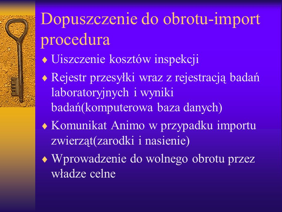 Dopuszczenie do obrotu-import procedura Uiszczenie kosztów inspekcji Rejestr przesyłki wraz z rejestracją badań laboratoryjnych i wyniki badań(kompute