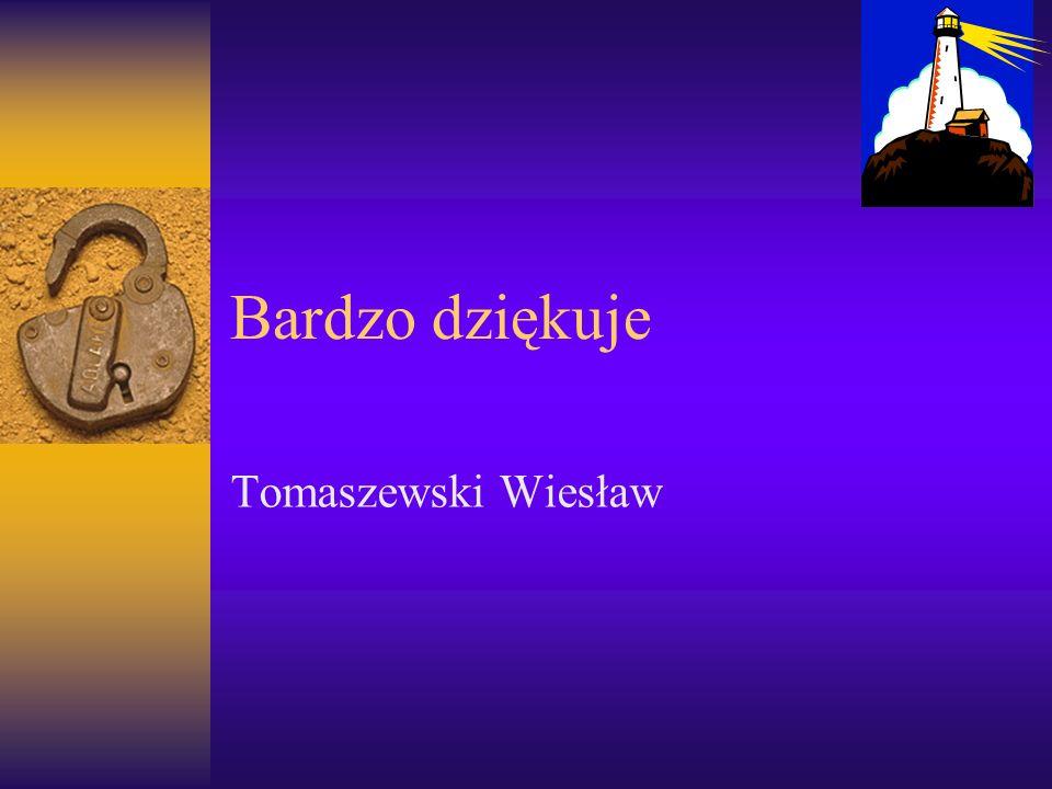 Bardzo dziękuje Tomaszewski Wiesław