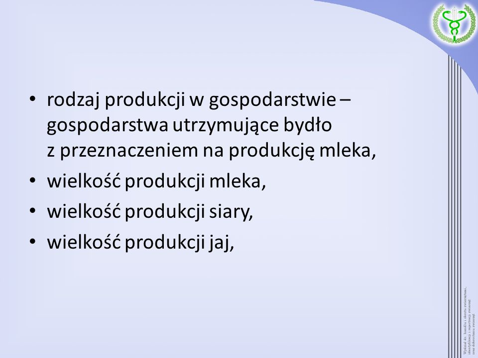 rodzaj produkcji w gospodarstwie – gospodarstwa utrzymujące bydło z przeznaczeniem na produkcję mleka, wielkość produkcji mleka, wielkość produkcji si
