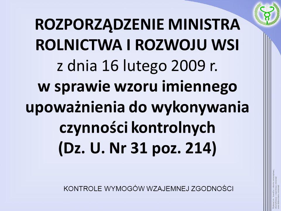 ROZPORZĄDZENIE MINISTRA ROLNICTWA I ROZWOJU WSI z dnia 16 lutego 2009 r. w sprawie wzoru imiennego upoważnienia do wykonywania czynności kontrolnych (