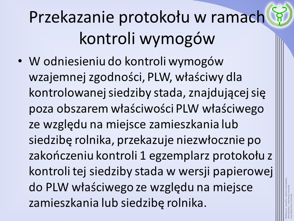 Przekazanie protokołu w ramach kontroli wymogów W odniesieniu do kontroli wymogów wzajemnej zgodności, PLW, właściwy dla kontrolowanej siedziby stada,