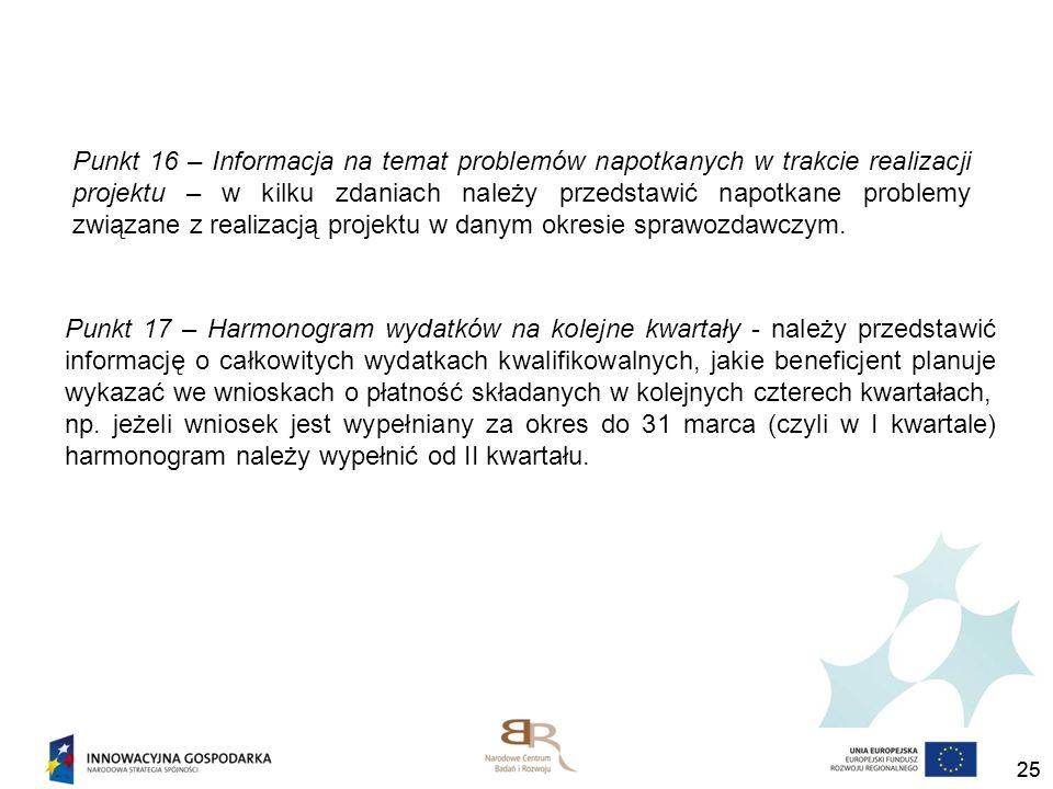 25 Punkt 16 – Informacja na temat problemów napotkanych w trakcie realizacji projektu – w kilku zdaniach należy przedstawić napotkane problemy związan
