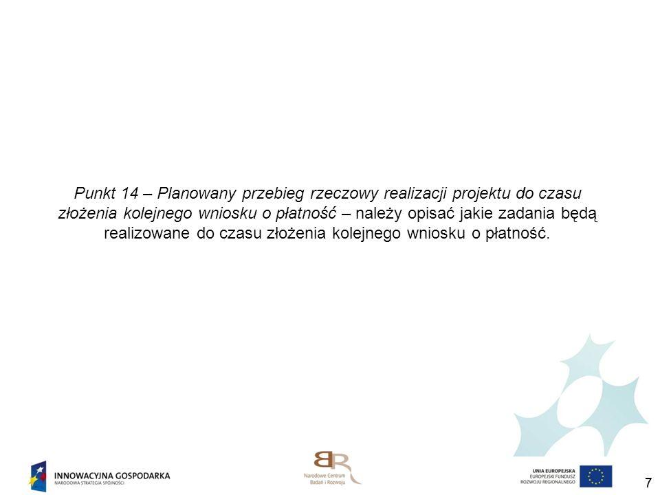 77 Punkt 14 – Planowany przebieg rzeczowy realizacji projektu do czasu złożenia kolejnego wniosku o płatność – należy opisać jakie zadania będą realiz