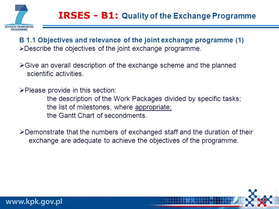 IRSES - Kryteria oceny KryteriumPróg:Waga [%]Kolejność Quality of the Exchange Programme -25%1 Transfer of Knowledge 330%2 Implementation -15%4 Impact