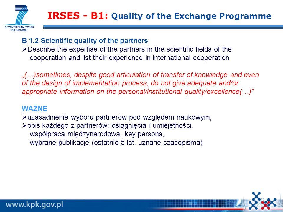 IRSES - B1: Quality of the Exchange Programme B 1.1 Objectives and relevance of the joint exchange programme (2) WAŻNE cele i metodyka badawcza z poda